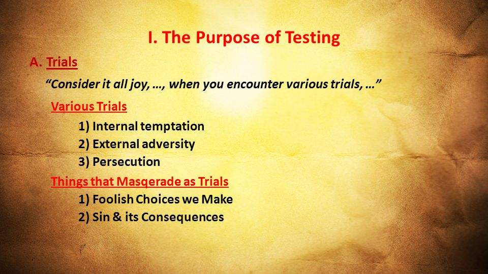I. The Purpose of Testing A.