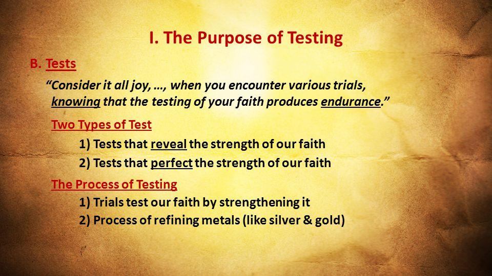 I. The Purpose of Testing B.