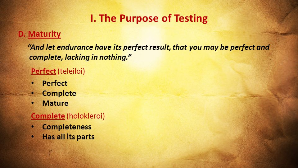 I. The Purpose of Testing D.