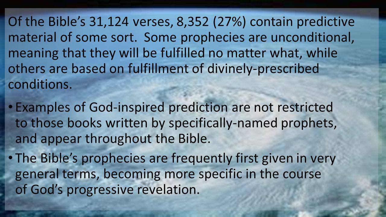 Of the Bible's 31,124 verses, 8,352 (27%) contain predictive material of some sort.