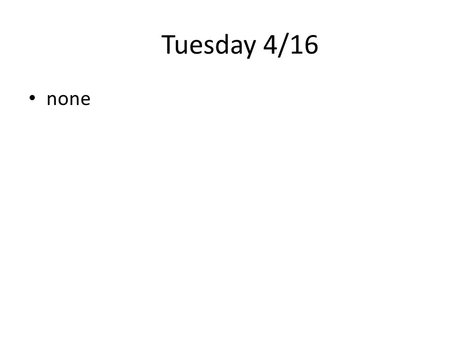 Wednesday 4/17 none