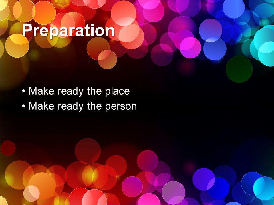 Preparation Make ready the person