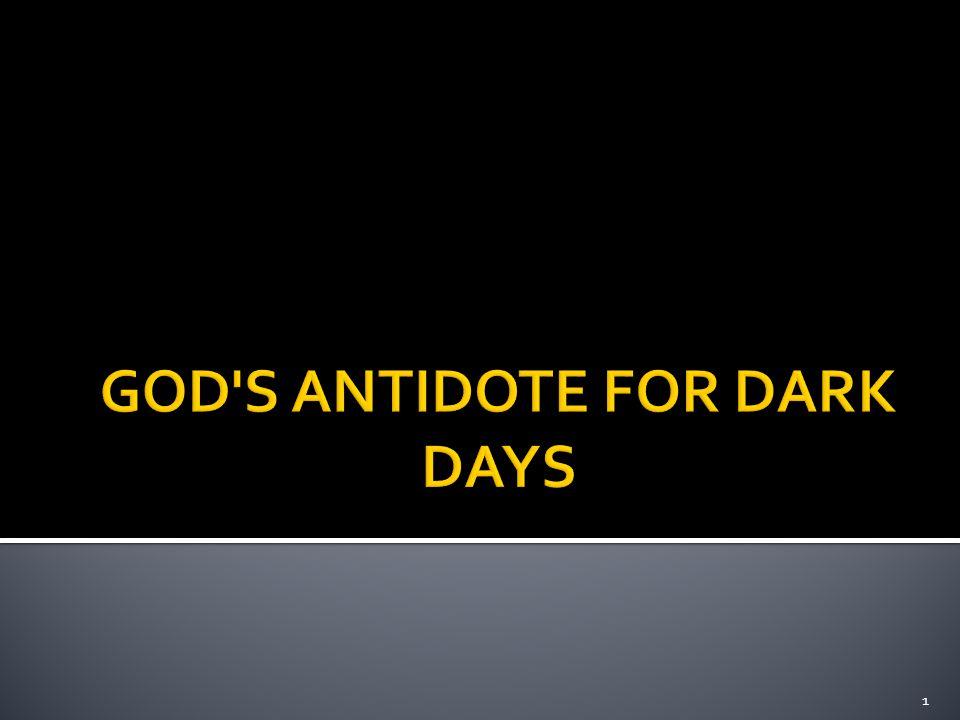 How do I handle the dark days of life.1. Dark Days are inevitable.