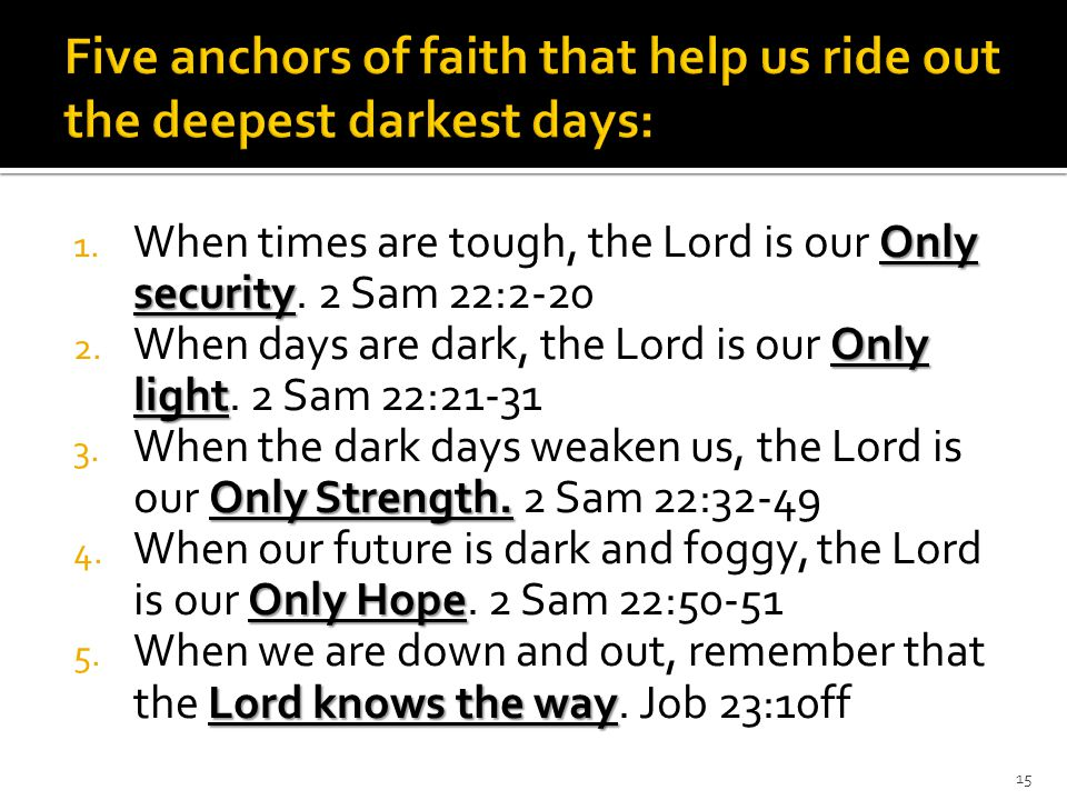 Only security 1. When times are tough, the Lord is our Only security.