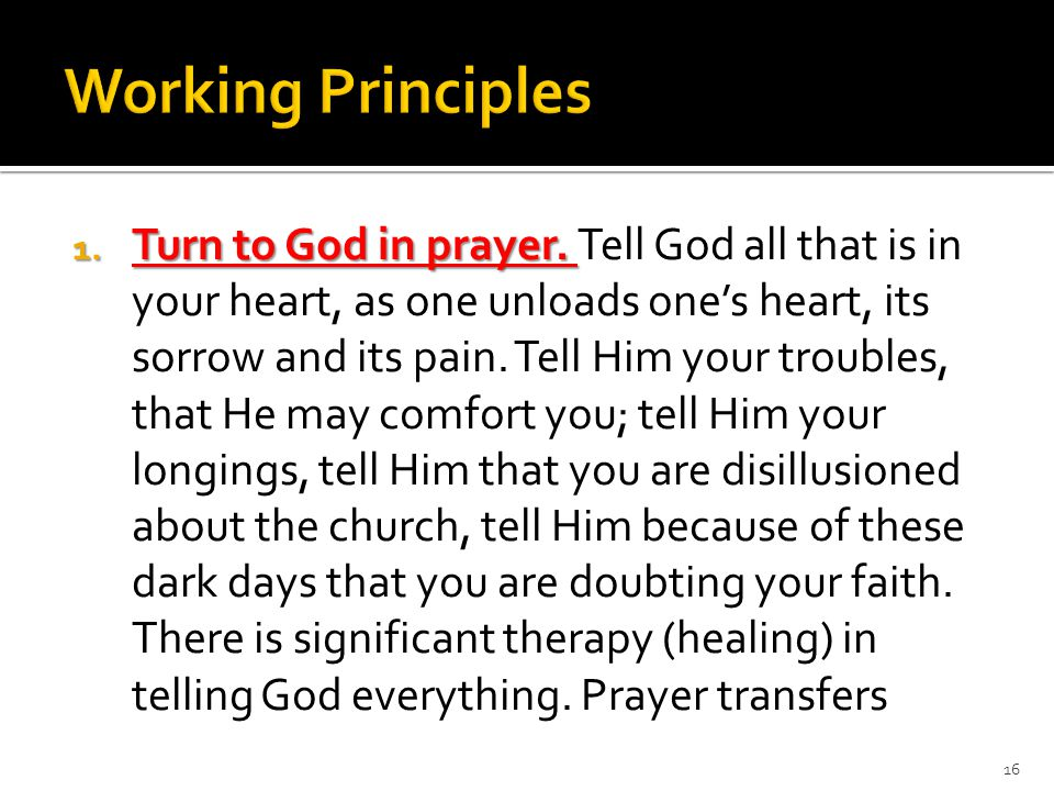 1. Turn to God in prayer. 1. Turn to God in prayer.