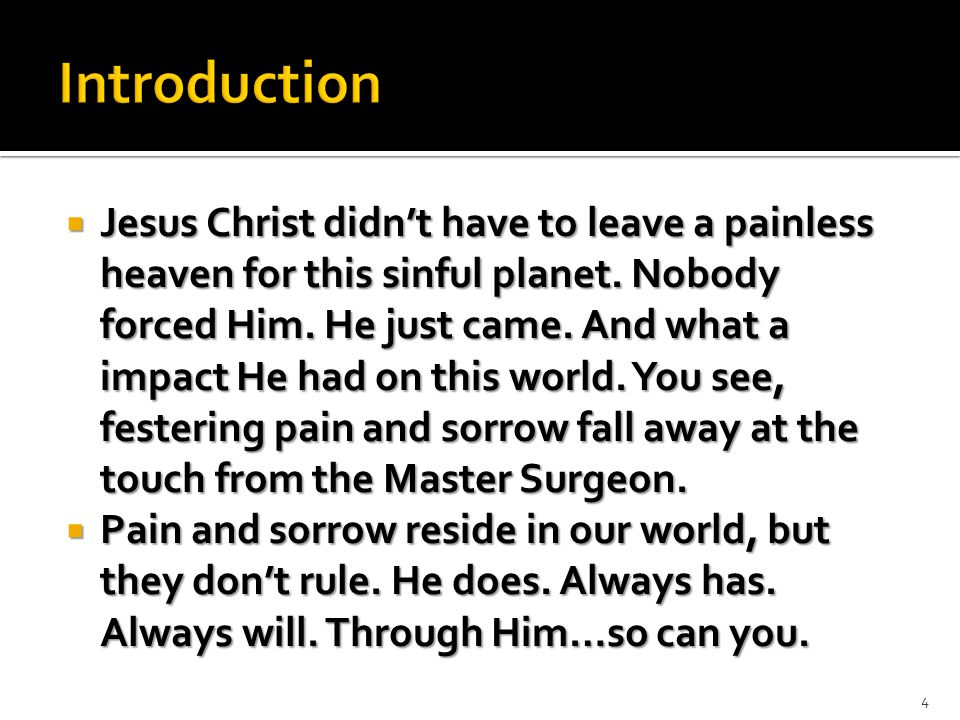  Pain, Sorrow, Affliction, hardship, and persecution are often the characteristics of the Christian's walk.