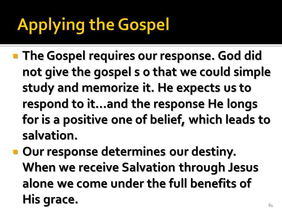  The Gospel requires our response.