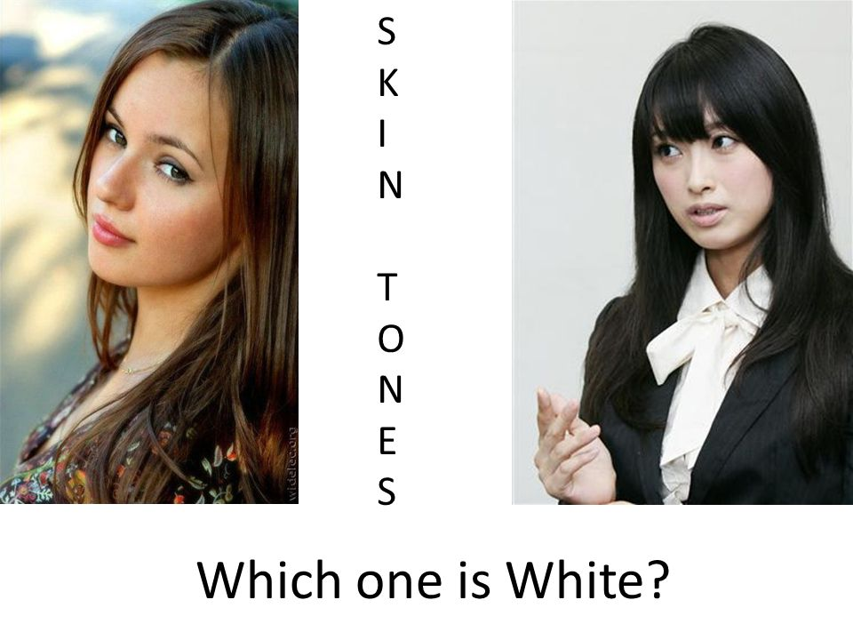 SKIN TONES SKIN TONES Which one is White?