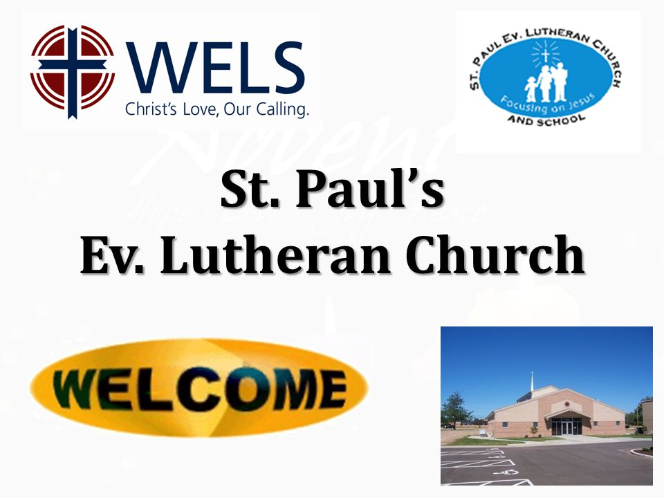 St. Paul's St. Paul's Ev. Lutheran Church Ev. Lutheran Church