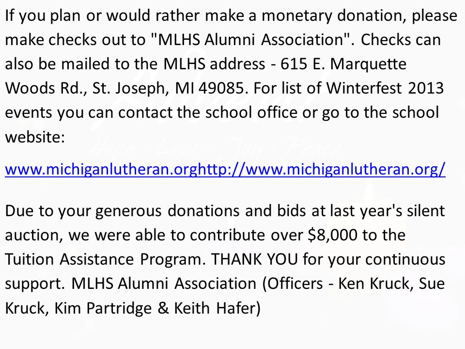 If you plan or would rather make a monetary donation, please make checks out to MLHS Alumni Association .