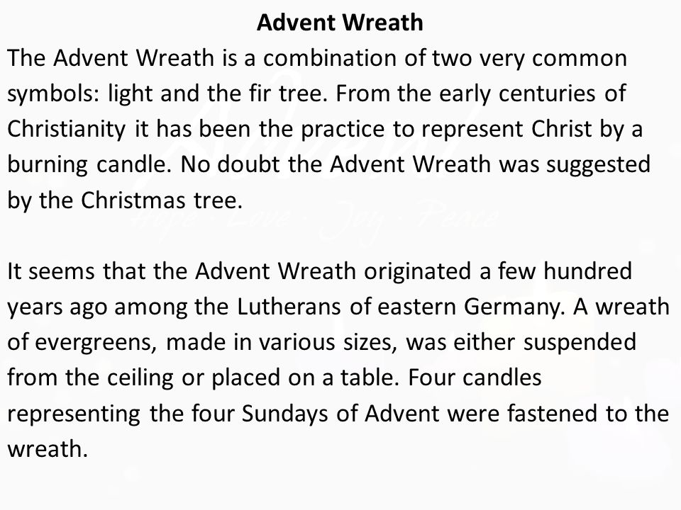 Advent Wreath The Advent Wreath is a combination of two very common symbols: light and the fir tree.