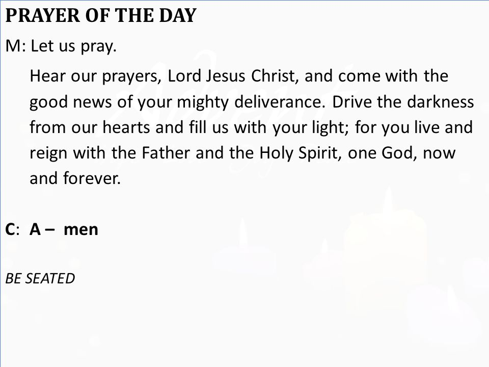 PRAYER OF THE DAY M: Let us pray.
