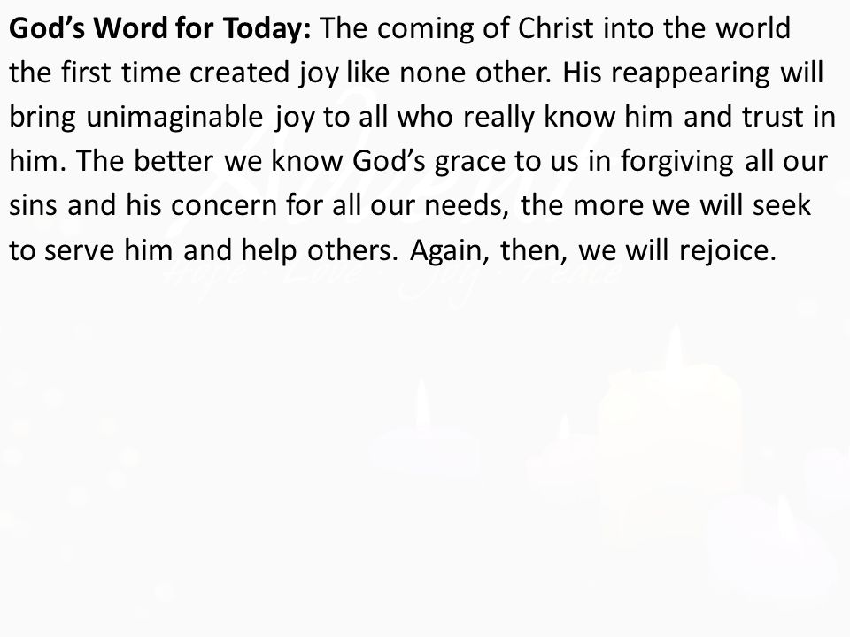 God's Word for Today: The coming of Christ into the world the first time created joy like none other.