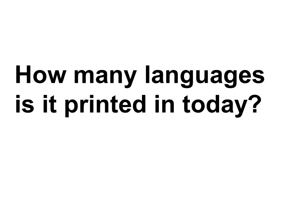 How many languages is it printed in today?