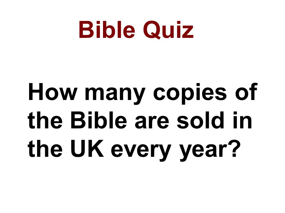 How many copies of the Bible are sold in the UK every year? Bible Quiz