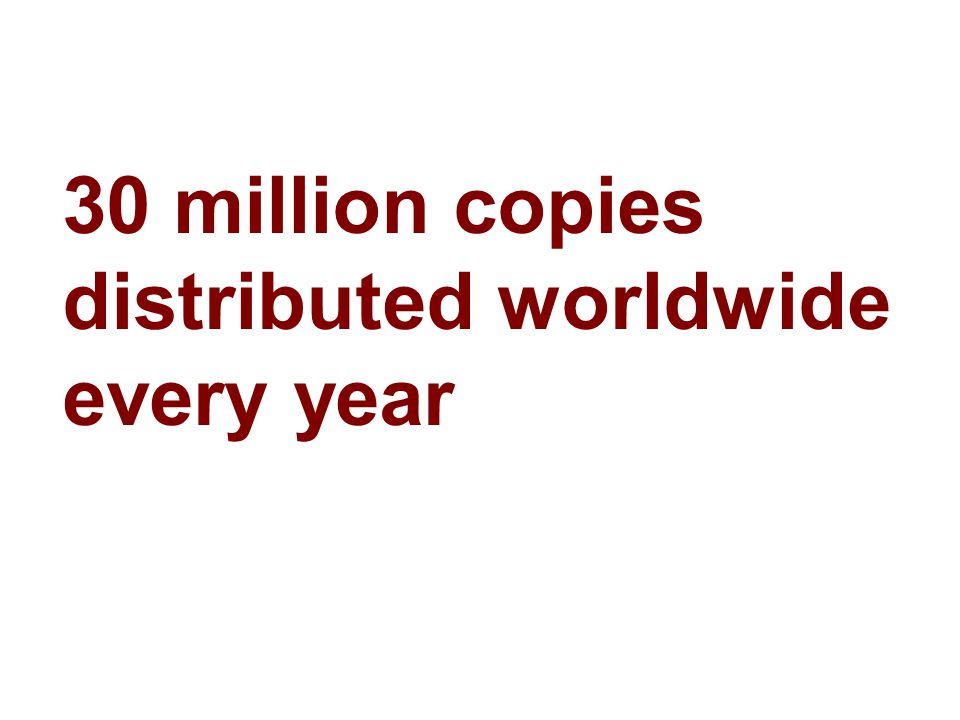 30 million copies distributed worldwide every year