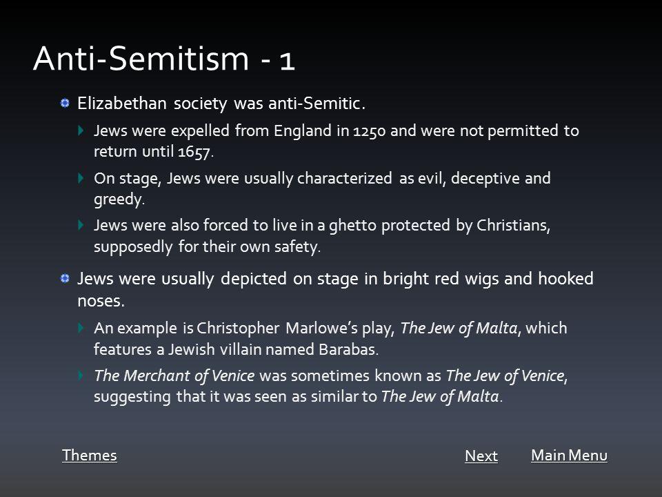 Elizabethan society was anti-Semitic.