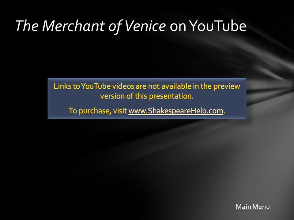 The Merchant of Venice on YouTube Main Menu Main Menu