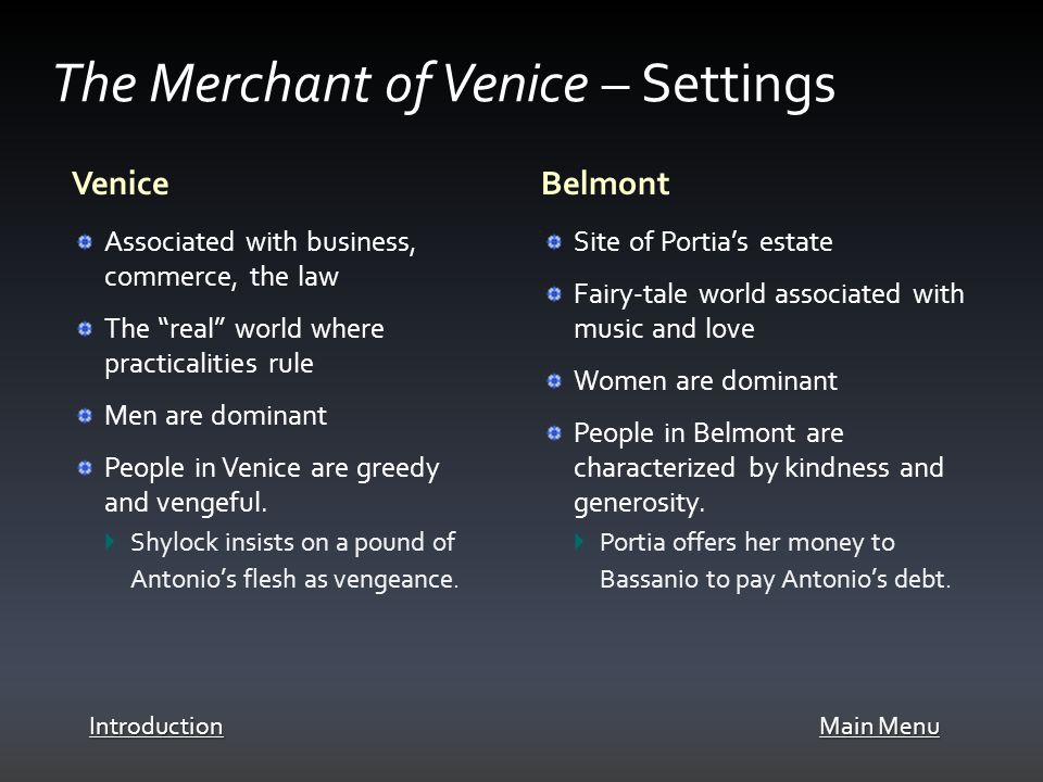 Marlowe's The Jew of Malta (1590) was a major influence on The Merchant of Venice.