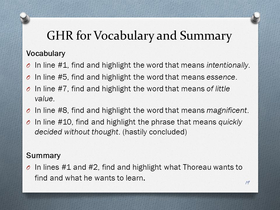 GHR for Vocabulary and Summary Vocabulary O In line #1, find and highlight the word that means intentionally. O In line #5, find and highlight the wor