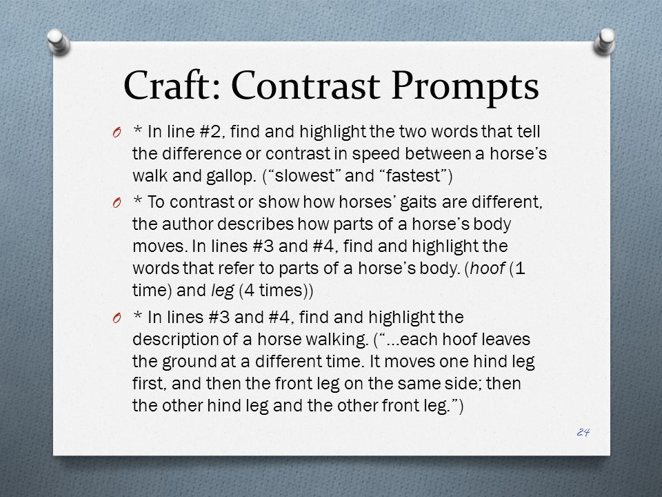 Craft: Contrast Prompts O * In line #2, find and highlight the two words that tell the difference or contrast in speed between a horse's walk and gall
