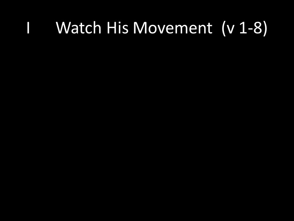 IWatch His Movement (v 1-8)