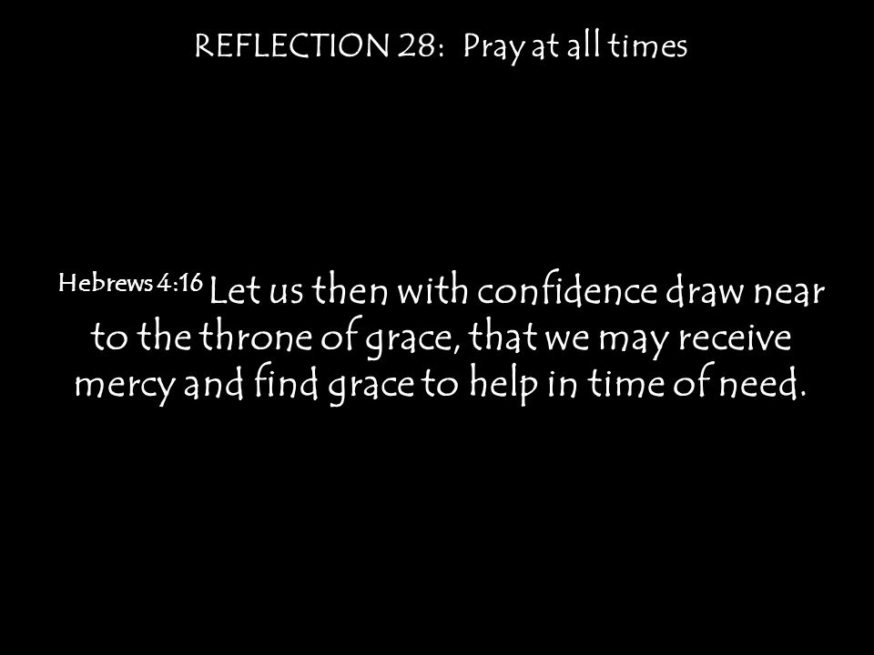 REFLECTION 29: Powerful prayer is pure and passionate Matthew 21:13 He said to them, It is written, 'My house shall be called a house of prayer,' but you make it a den of robbers.