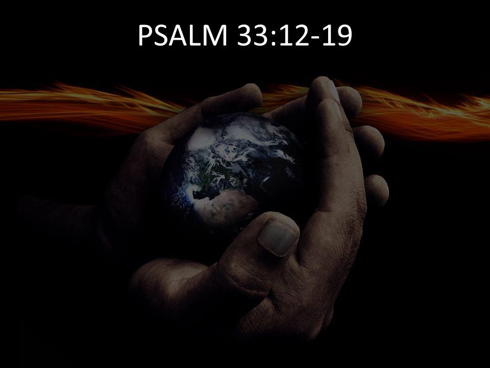 PSALM 33:12-19