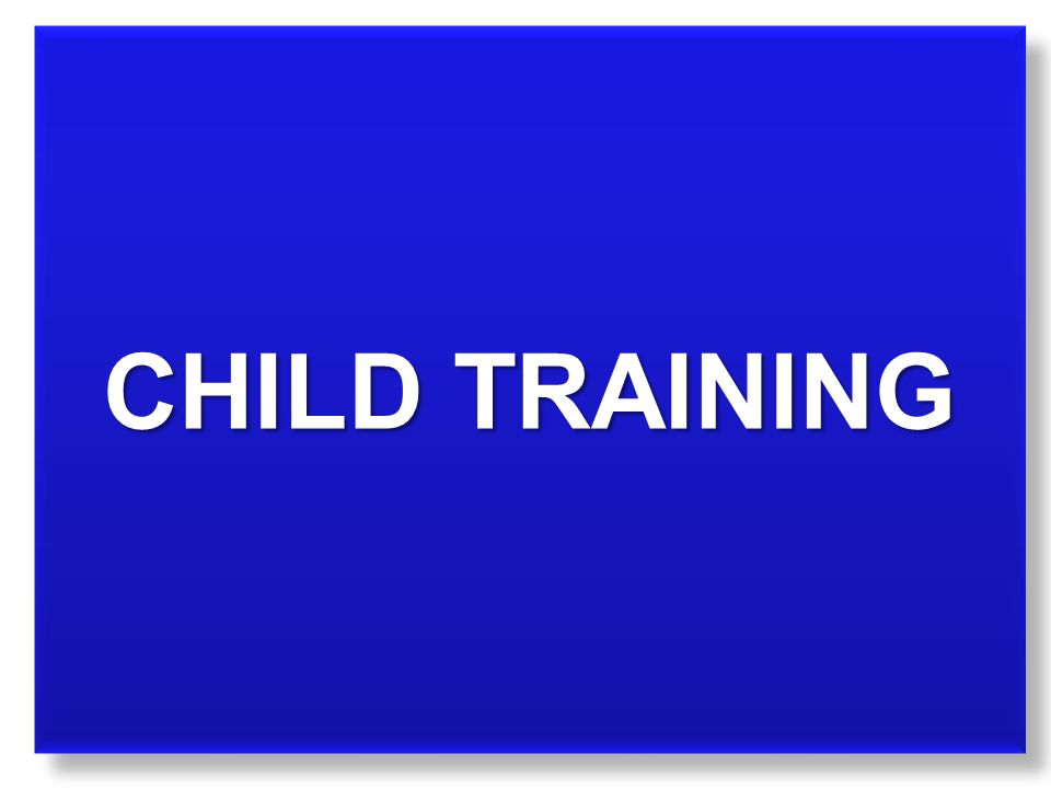 CHILD TRAINING