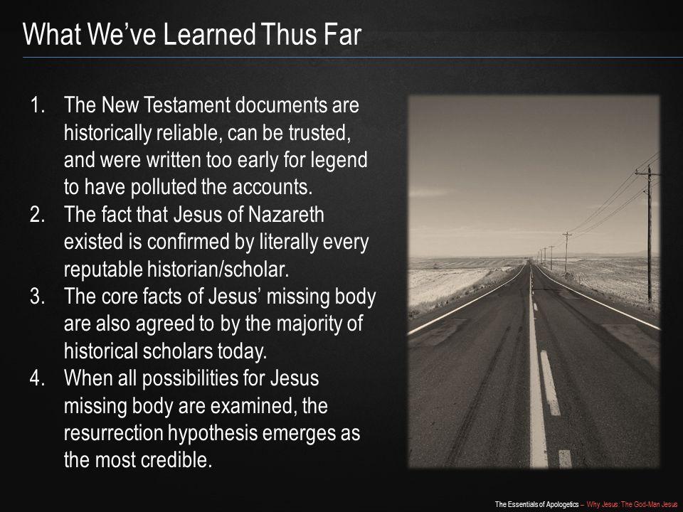 The Essentials of Apologetics – Why Jesus: The God-Man Jesus For More Apologetics Resources www.apologetics315.com