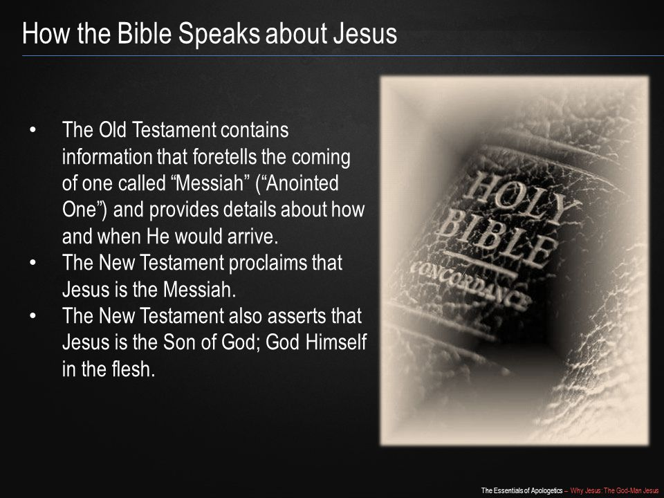 The Essentials of Apologetics – Why Jesus: The God-Man Jesus Did Jesus Claim to be the Messiah.