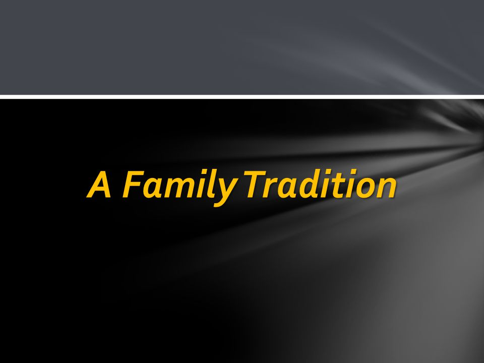 A Family Tradition