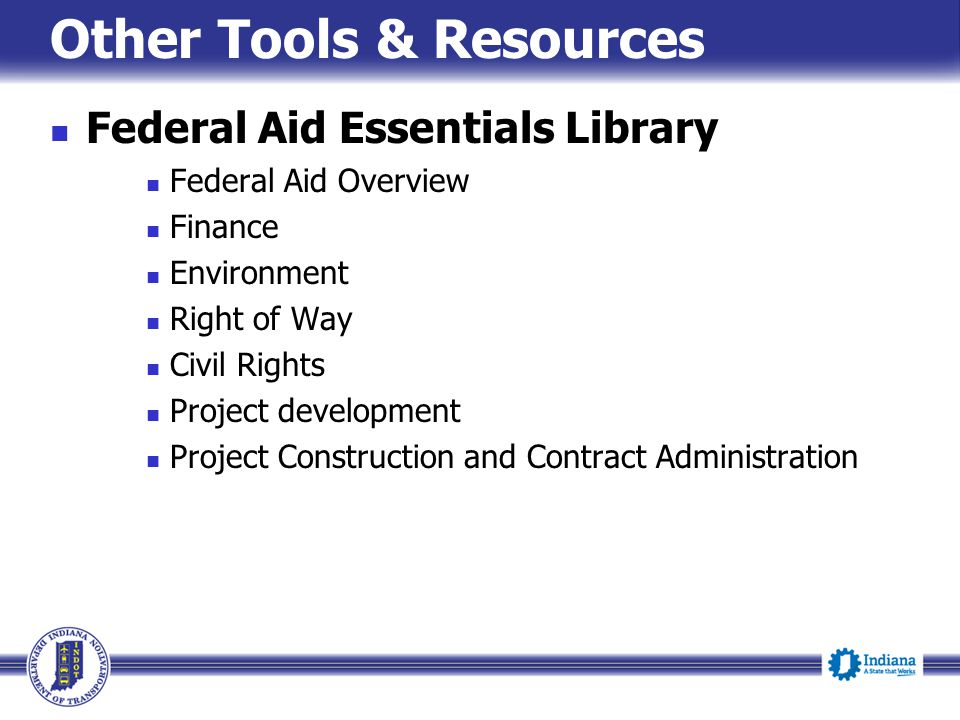 Other Tools & Resources Federal Aid Essentials Library Federal Aid Overview Finance Environment Right of Way Civil Rights Project development Project