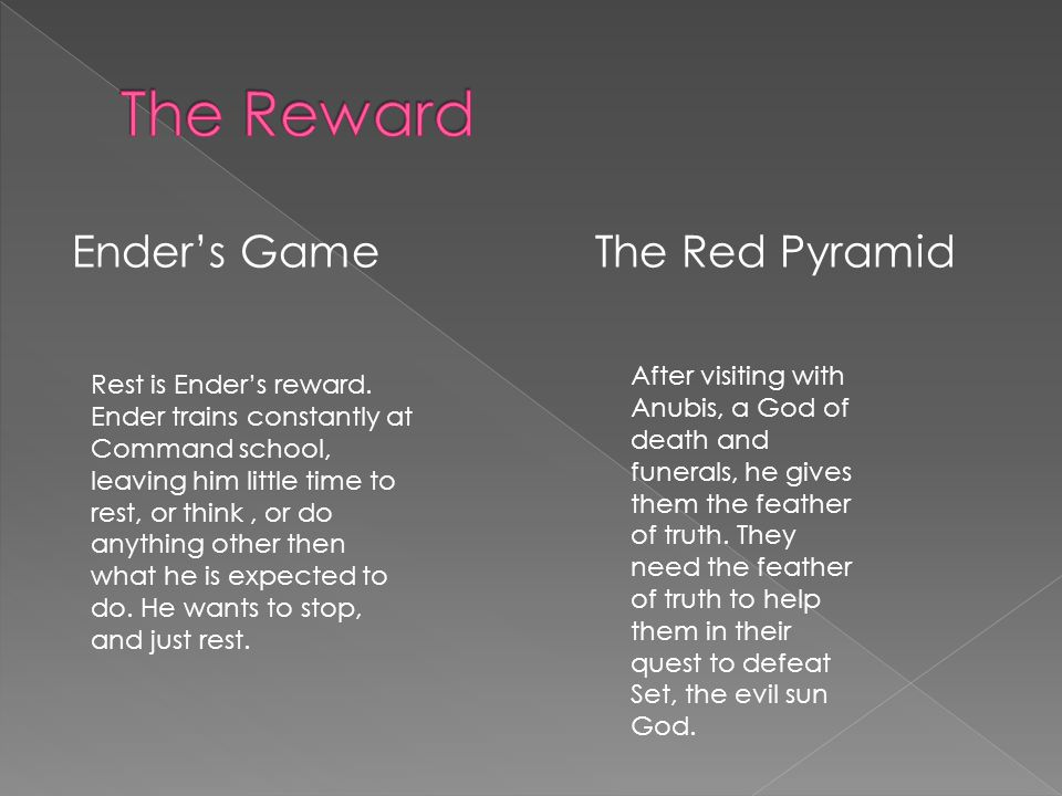 Ender's GameThe Red Pyramid Rest is Ender's reward.
