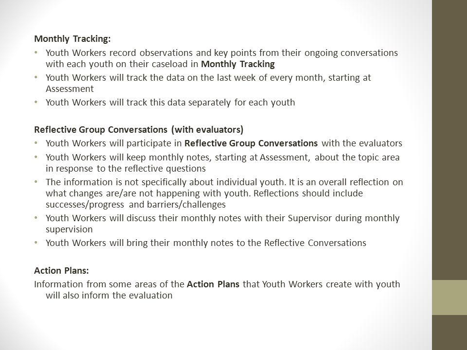 Monthly Tracking: Youth Workers record observations and key points from their ongoing conversations with each youth on their caseload in Monthly Track