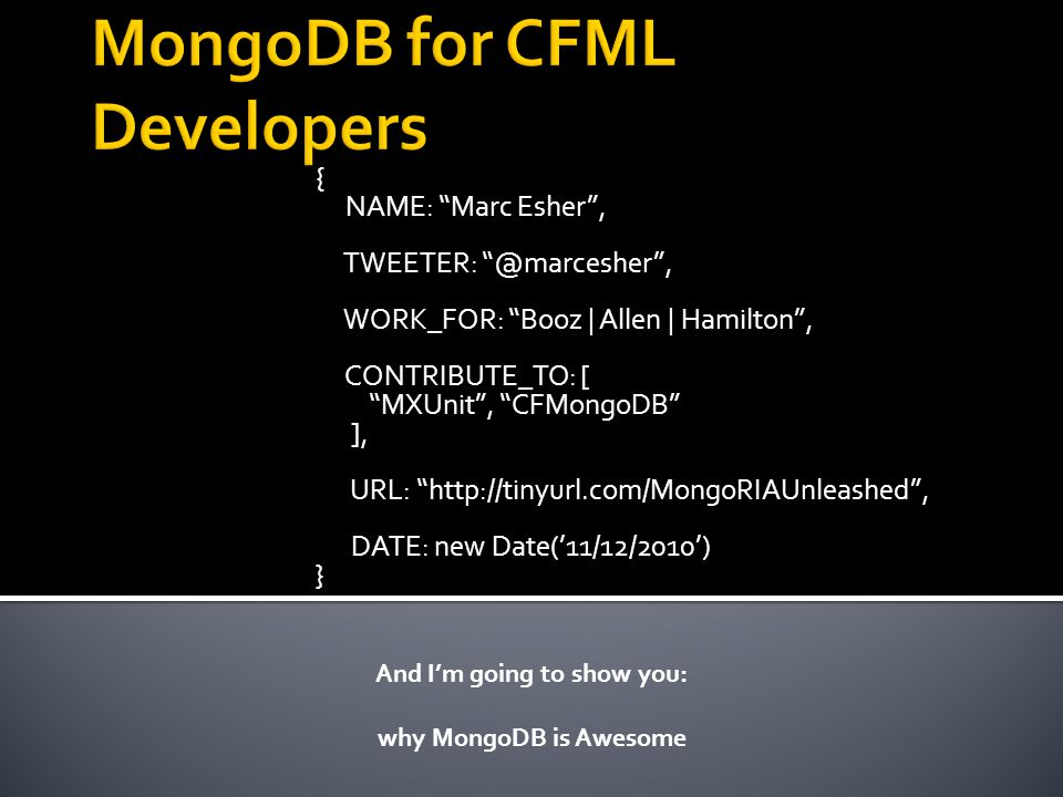 Our Journey  Pop Quiz  Why MongoDB For CF-ers. The Feel of MongoDB  Why MongoDB.