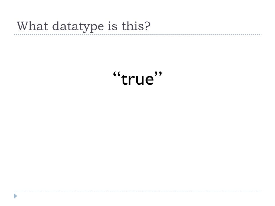 What datatype is this true