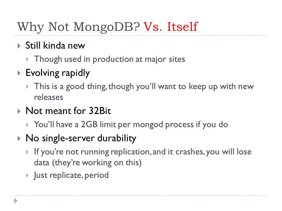 Why Not MongoDB. Vs.
