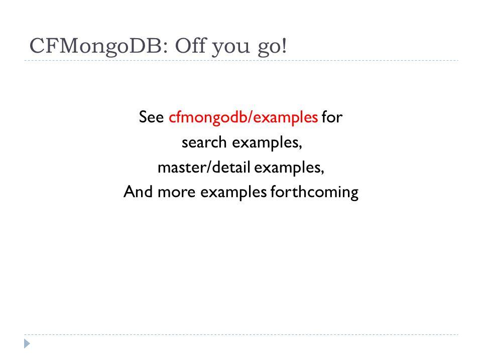 CFMongoDB: Off you go.