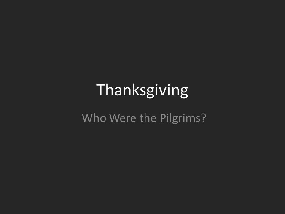 Thanksgiving Who Were the Pilgrims
