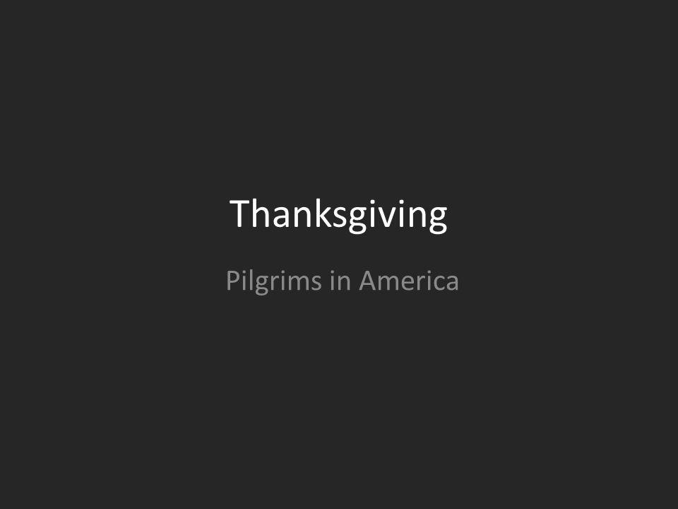 Thanksgiving Pilgrims in America