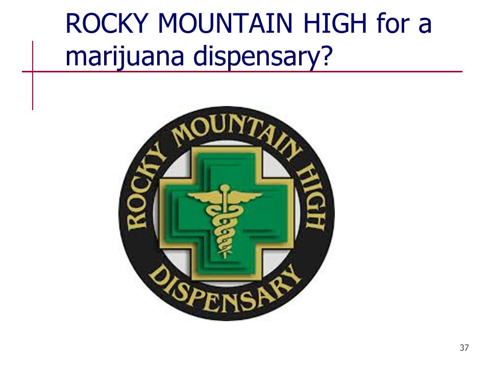 ROCKY MOUNTAIN HIGH for a marijuana dispensary 37