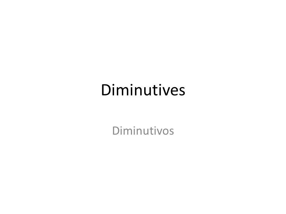 Diminutives Diminutivos