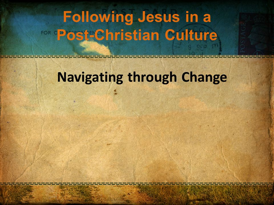 Following Jesus in a Post-Christian Culture Creation.