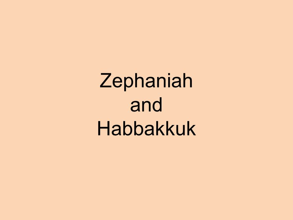 Zephaniah and Habbakkuk