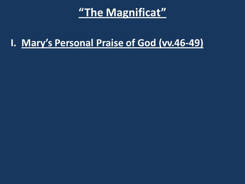 The Magnificat I. Mary's Personal Praise of God (vv.46-49)