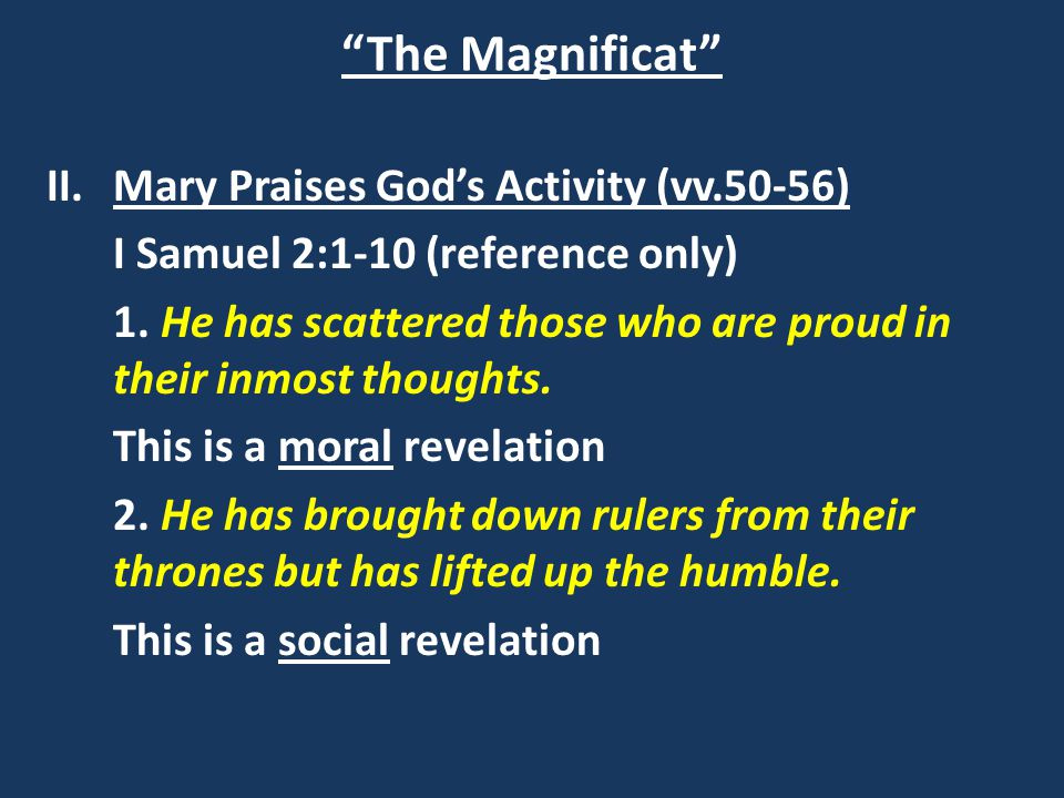 The Magnificat II.Mary Praises God's Activity (vv.50-56) I Samuel 2:1-10 (reference only) 1.