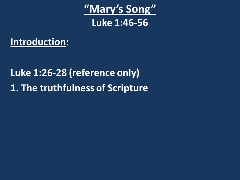 Mary's Song Luke 1:46-56 Introduction: Luke 1:26-28 (reference only) 1.
