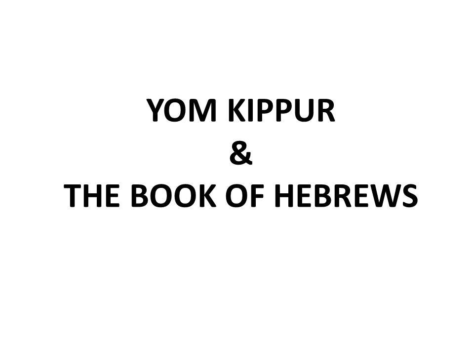 YOM KIPPUR & THE BOOK OF HEBREWS