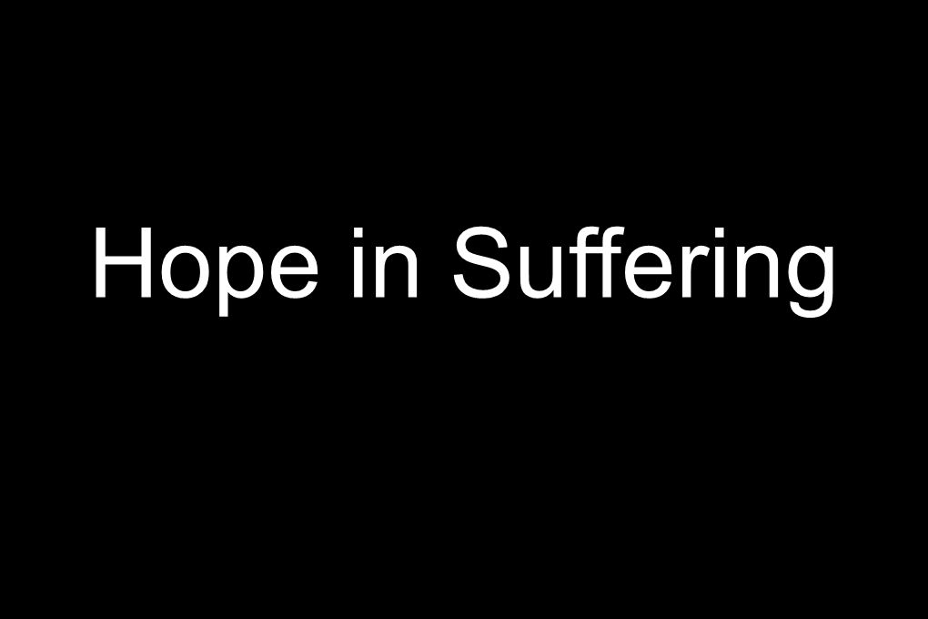 Hope in Suffering